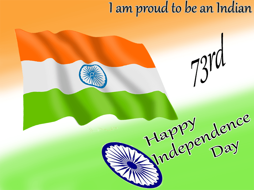 Happy Independence Day, 73th independence day, proud to be indian, Independence day image for whatsapp, Independence Day Status
