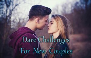 New Couple Dare Challenges Naughty